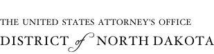 U.S. Attorney's Office - District of North Dakota