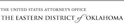 The United States Attorneys Office - The Eastern District of Oklahoma
