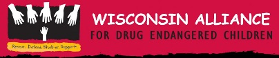 Wisconsin Alliance, For Drug Endangered Children
